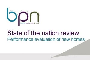 State of the nation review. Performance evaluation of new homes