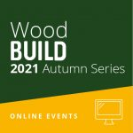 WoodBUILD 2021 Launch (Webinar): Wood & the new Welsh Development Quality Requirements: Rising to the challenge
